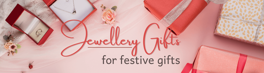 Jewellery Gifts for Festive Gifts